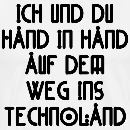 Ich und Du Hand in Hand auf dem Weg ins Technoland - Männer Premium T-Shirt