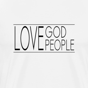 Love God Love People - Men's Premium T-Shirt