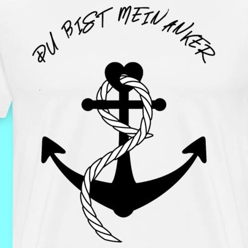 Du bist mein Anker - Männer Premium T-Shirt