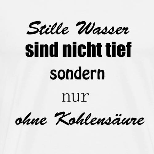 Stille Wasser Spruch - Männer Premium T-Shirt