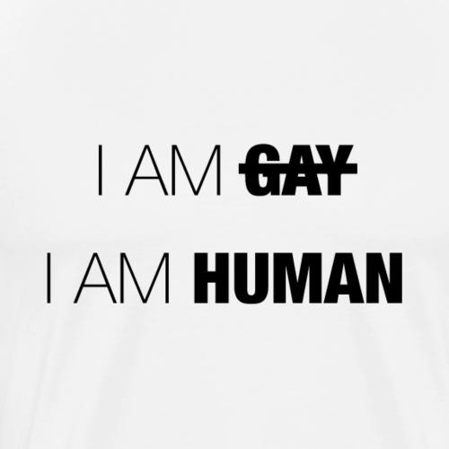 I AM GAY - I AM HUMAN - Men's Premium T-Shirt