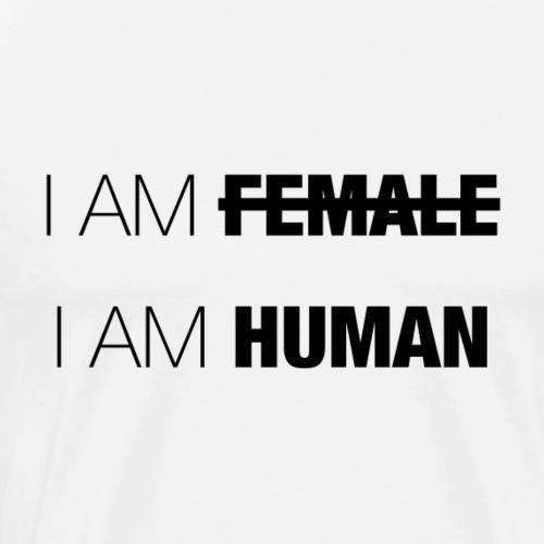 I AM FEMALE - I AM HUMAN - Men's Premium T-Shirt
