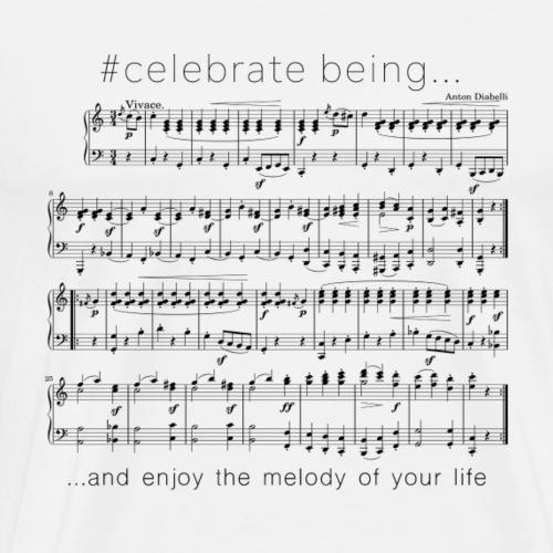 #celebrate being - Music - Männer Premium T-Shirt