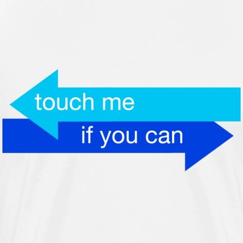 touch me if you can - Maglietta Premium da uomo