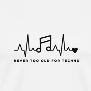 Never too old for techno - Men's Premium T-Shirt