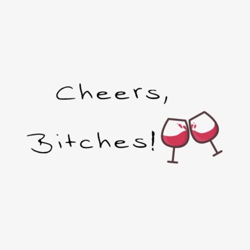 Cheers Bitches - Männer Premium T-Shirt