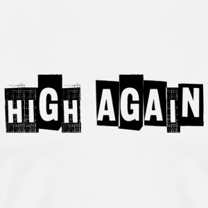 HIGH AGAIN - Men's Premium T-Shirt
