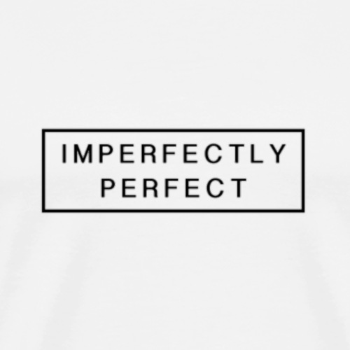 IMPERFECTLY PERFECT - Men's Premium T-Shirt