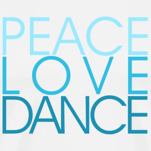 Peace Love Dance - hellblau Danceshirt - Männer Premium T-Shirt