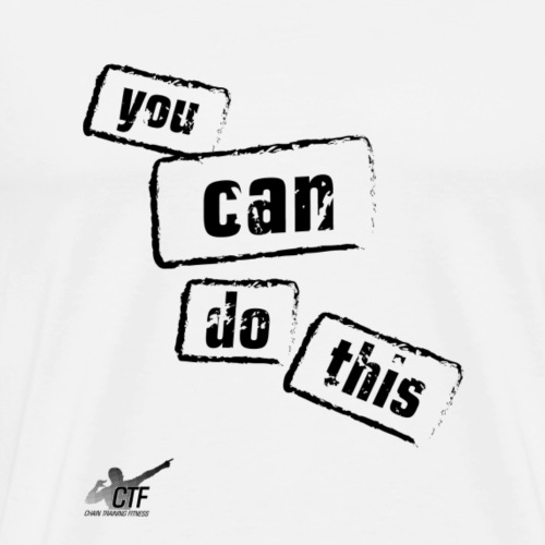 You Can Do This ! - Men's Premium T-Shirt