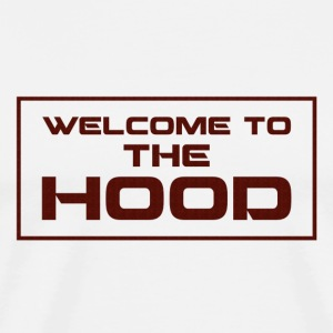 Welcome to the Hood - Men's Premium T-Shirt