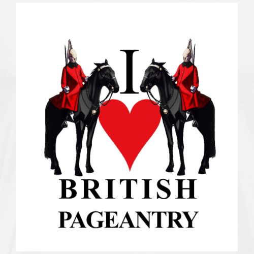 I love British Pageantry - T-shirt Premium Homme