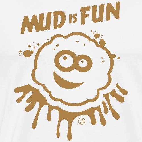Mud is Fun - T-shirt Premium Homme