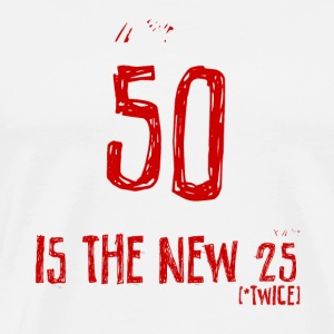 50th birthday: 50 is the new 25 - Men's Premium T-Shirt