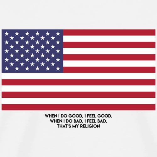 That's my religion - Männer Premium T-Shirt