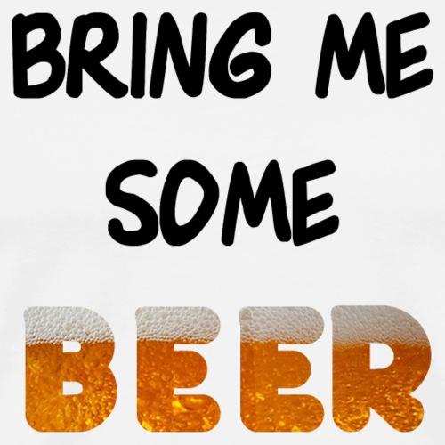 Bring Beer Bier trinken Malle Geschenk - Männer Premium T-Shirt