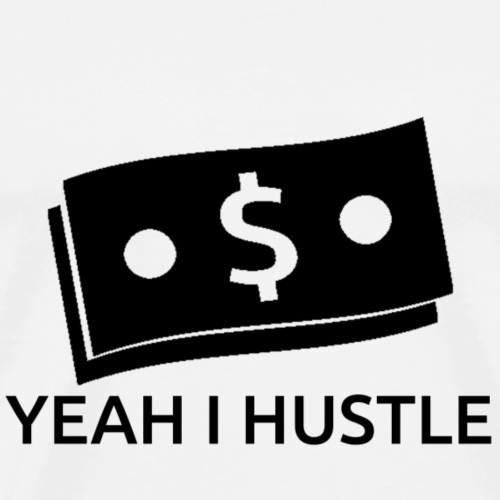 YeahIHustleB - Men's Premium T-Shirt