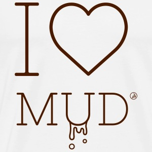I love Mud - Men's Premium T-Shirt