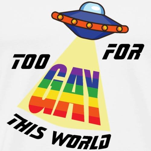 Zu Schwul für diese Welt | LGBT | Pride - Men's Premium T-Shirt