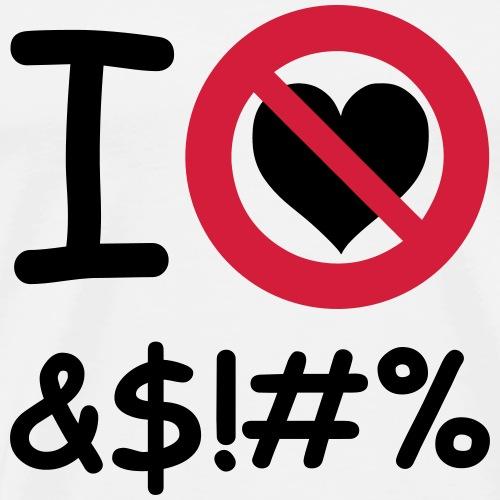 I No Heart &$!#% - Männer Premium T-Shirt