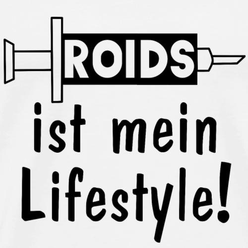 ROIDS ist mein Lifestyle! Shirt - Geschenkidee - Männer Premium T-Shirt