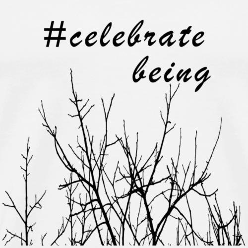 #celebrate being - Branches - Männer Premium T-Shirt