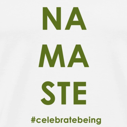 #celebrate being - Namasté - Männer Premium T-Shirt