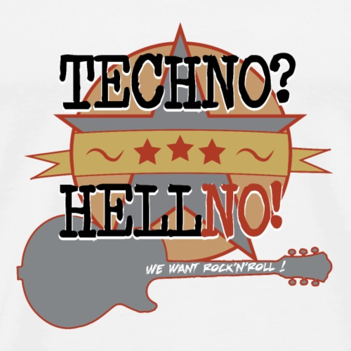 Techno Hell No - Mannen Premium T-shirt