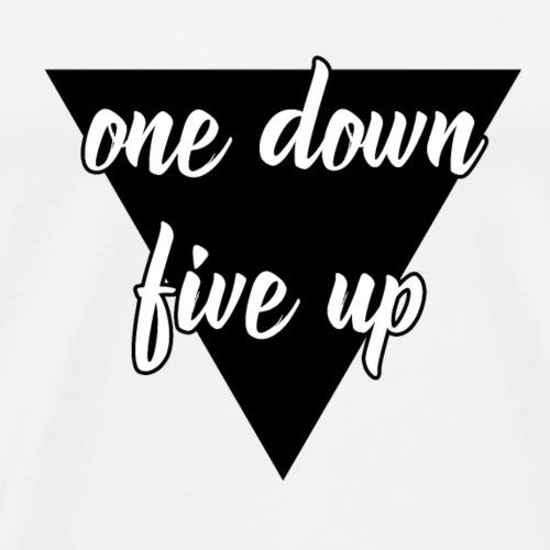One Down Five Up design - Männer Premium T-Shirt