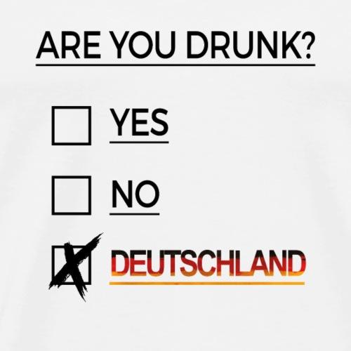 Are you drunk? Deutschland! - Männer Premium T-Shirt