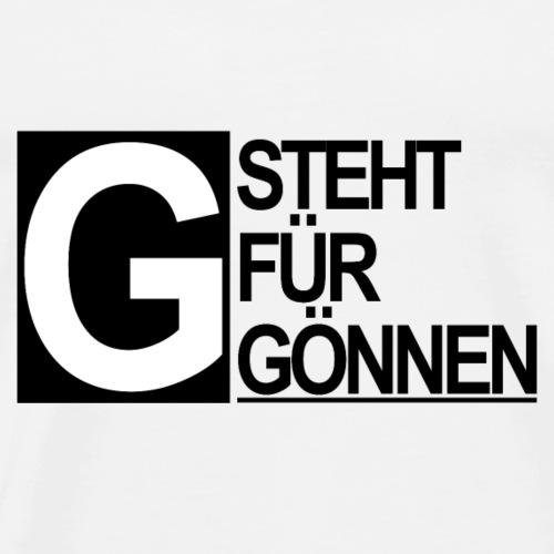 G steht für gönnen - Männer Premium T-Shirt