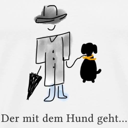 Der mit dem Hund geht | Hundeshirt - Männer Premium T-Shirt