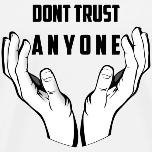Dont Trust - Männer Premium T-Shirt