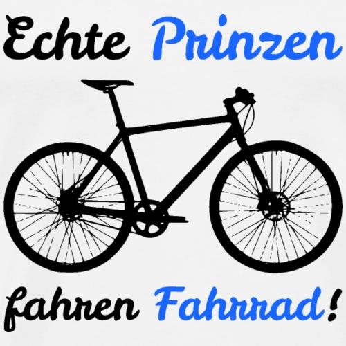 Echte Prinzen fahren Fahrrad - Männer Premium T-Shirt