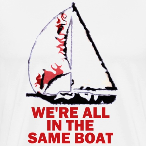 We're all in the same boat - Maglietta Premium da uomo