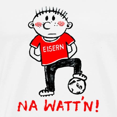 Na wattn Junge - Männer Premium T-Shirt