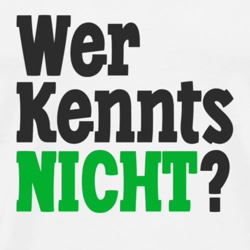 Wer kennts NICHT? - Männer Premium T-Shirt