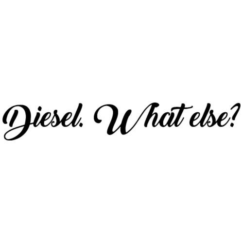 Diesel. What else? - Männer Premium T-Shirt