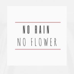 no rain no flower - Men's Premium T-Shirt