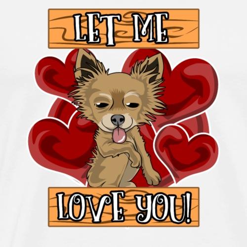 Süßer Hund Let me love you - Männer Premium T-Shirt