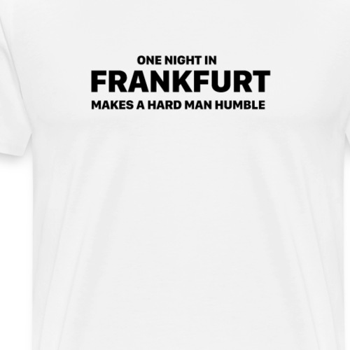 One Night in Frankfurt - Männer Premium T-Shirt