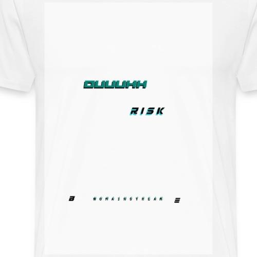 OUUUHH RISK - Männer Premium T-Shirt