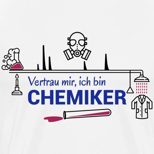 Vertrau mir, ich bin CHEMIKER - Männer Premium T-Shirt