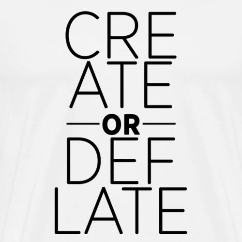 create or deflate [black] - Männer Premium T-Shirt