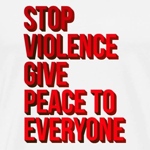 Stop Violence Give Peace To Everyone T-Shirt|NaKos - Männer Premium T-Shirt