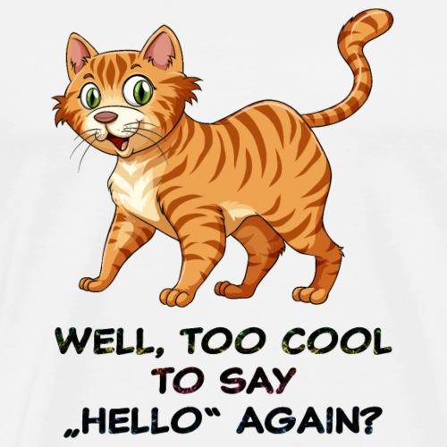 Cool Cat Hello - Männer Premium T-Shirt
