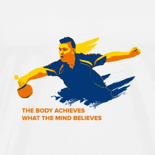 Der Körper erreicht, was der Verstand glaubt - Männer Premium T-Shirt