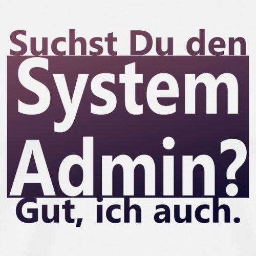 System Admin - Männer Premium T-Shirt