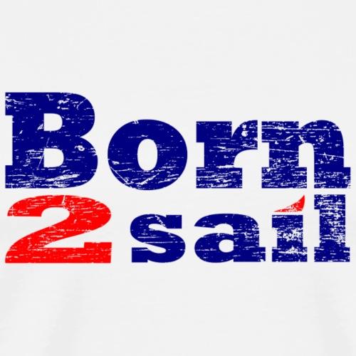 borntosail_vintage - Männer Premium T-Shirt