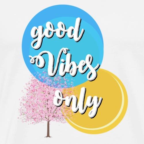 Only good Vibes - Männer Premium T-Shirt